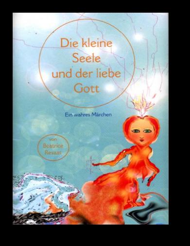Beatrice Reszat: Die kleine Seele und der liebe Gott