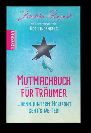 Beatrice Reszat: Mutmachbuch für Träumer